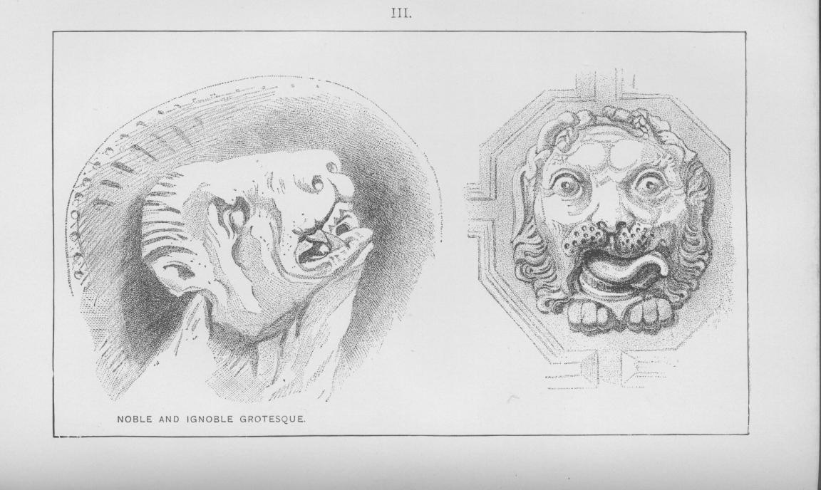 John Ruskin, Noble and Ignoble Grotesque, 1853, Vol. 3 of The Stones of Venice